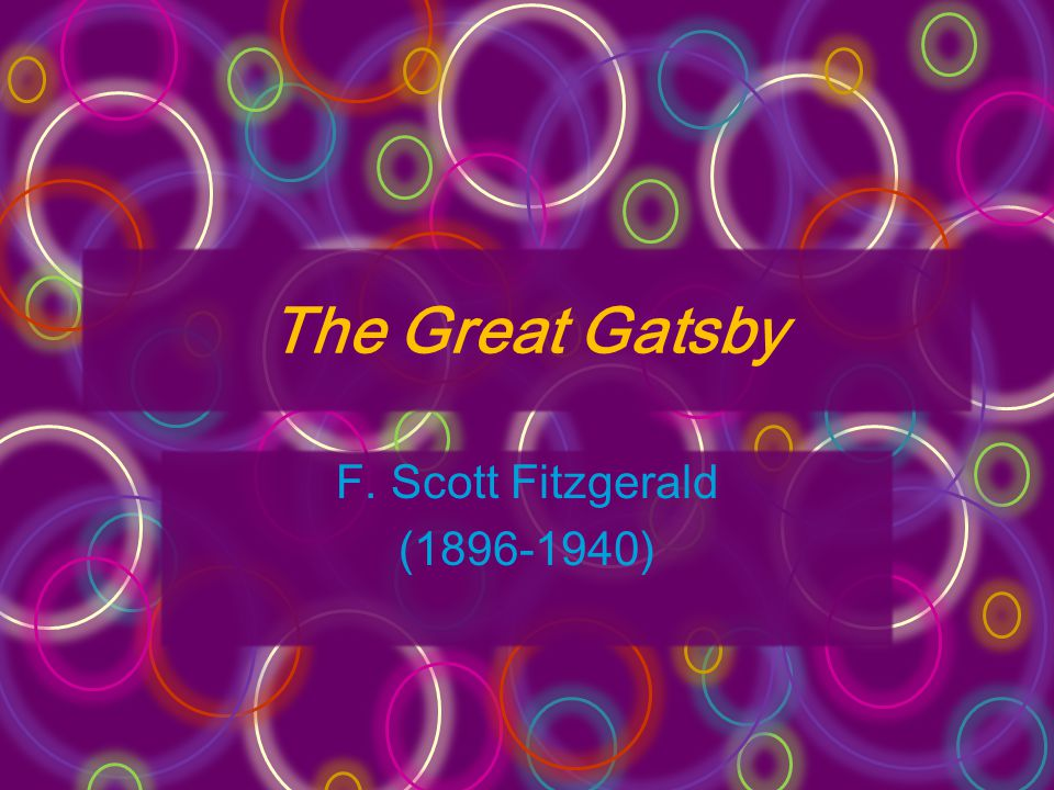 The Great Gatsby F. Scott Fitzgerald (1896-1940)