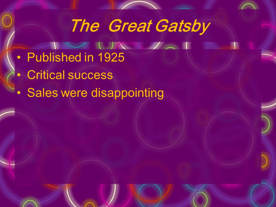 The Great Gatsby Published in 1925 Critical success