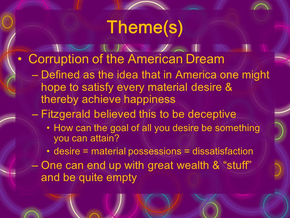 Theme(s) Corruption of the American Dream