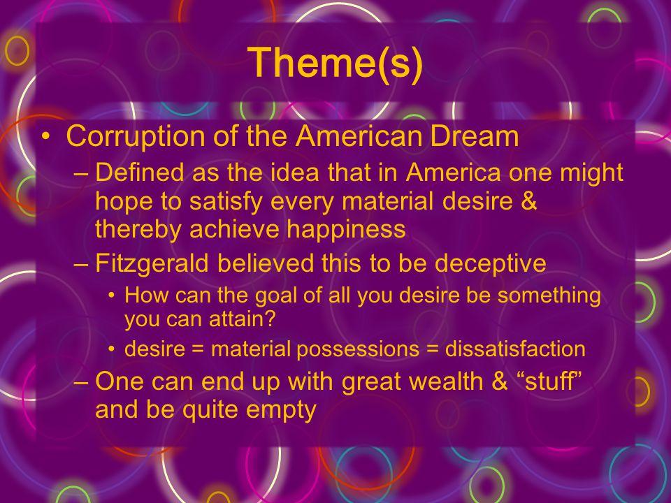 Theme(s) Corruption of the American Dream