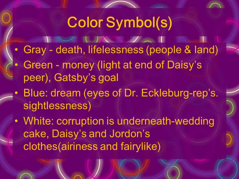 Color Symbol(s) Gray - death, lifelessness (people & land)