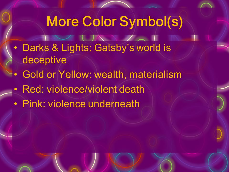 More Color Symbol(s) Darks & Lights: Gatsby's world is deceptive