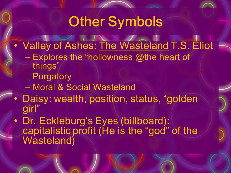 Other Symbols Valley of Ashes: The Wasteland T.S. Eliot