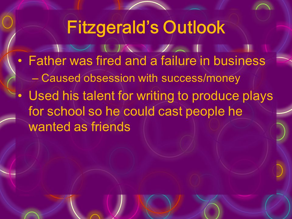 Fitzgerald's Outlook Father was fired and a failure in business