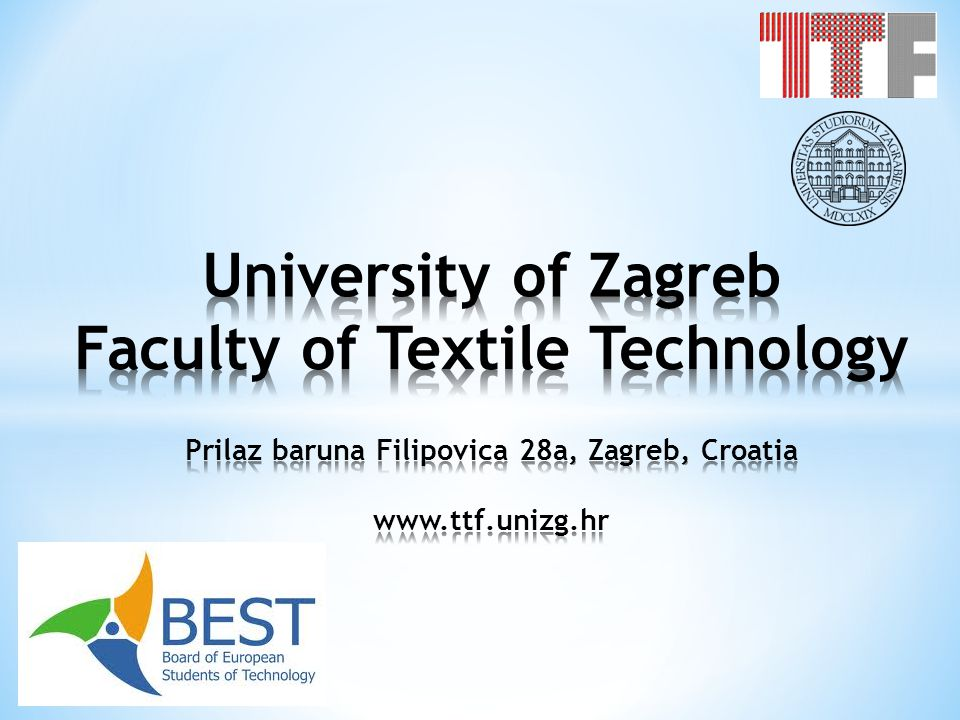 University of Zagreb Faculty of Textile Technology Prilaz baruna Filipovica 28a, Zagreb, Croatia www.ttf.unizg.hr