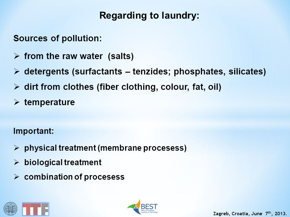 Regarding to laundry: Sources of pollution: from the raw water (salts)