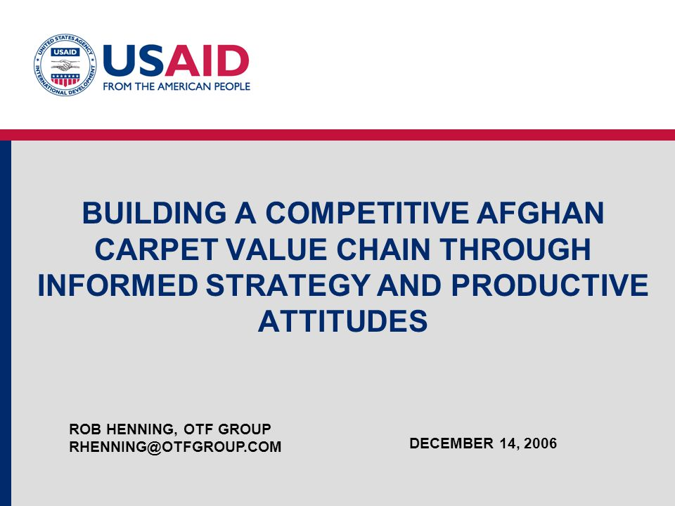 BUILDING A COMPETITIVE AFGHAN CARPET VALUE CHAIN THROUGH INFORMED STRATEGY AND PRODUCTIVE ATTITUDES