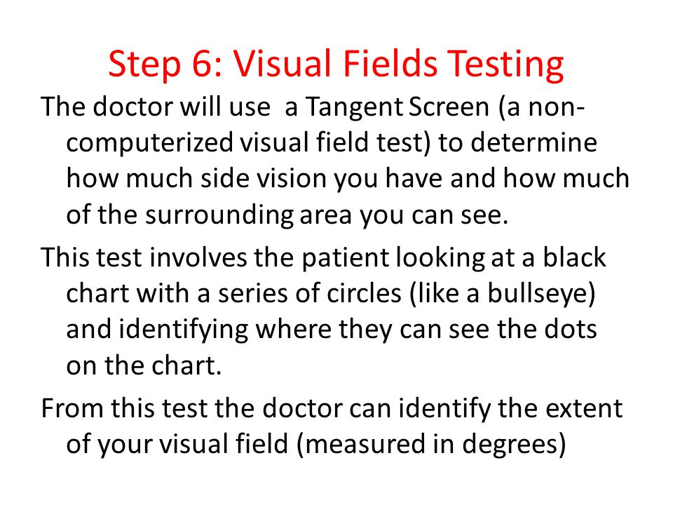 Step 6: Visual Fields Testing