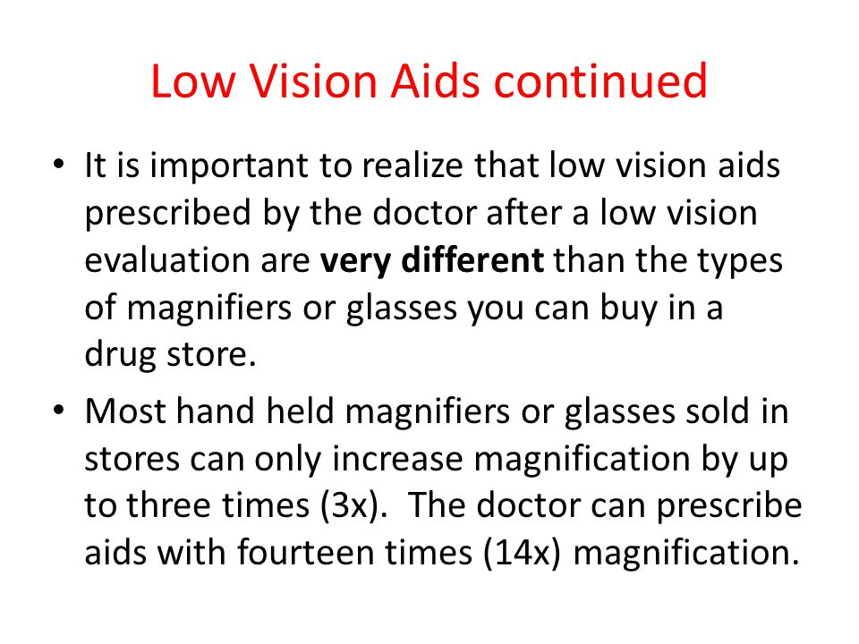 Low Vision Aids continued