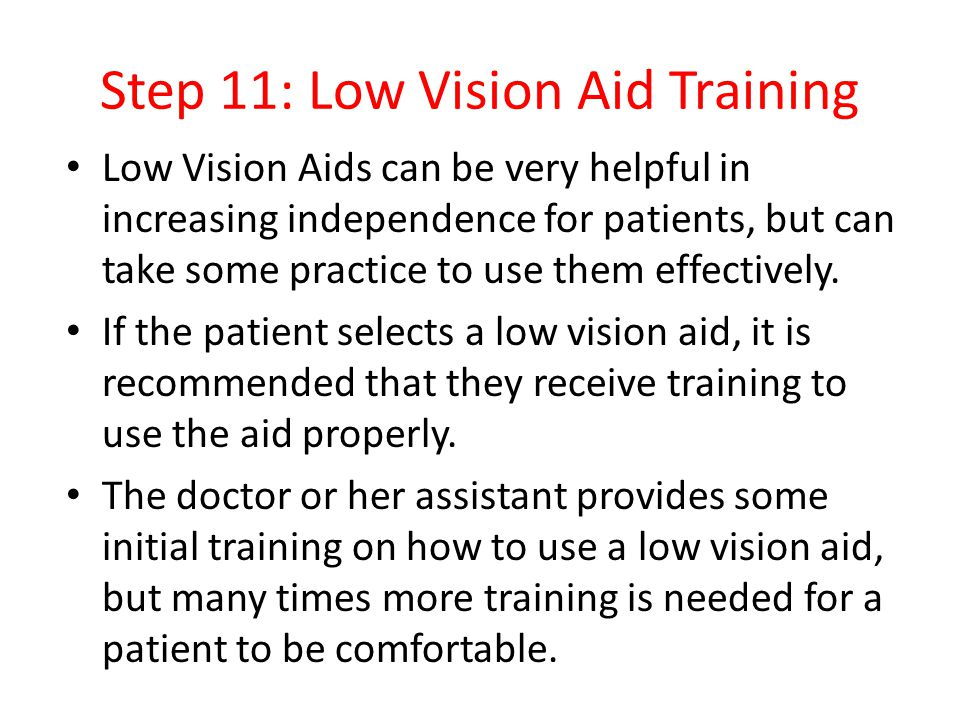 Step 11: Low Vision Aid Training