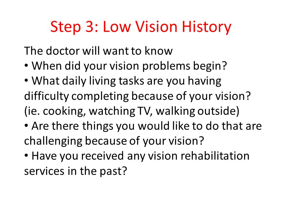 Step 3: Low Vision History