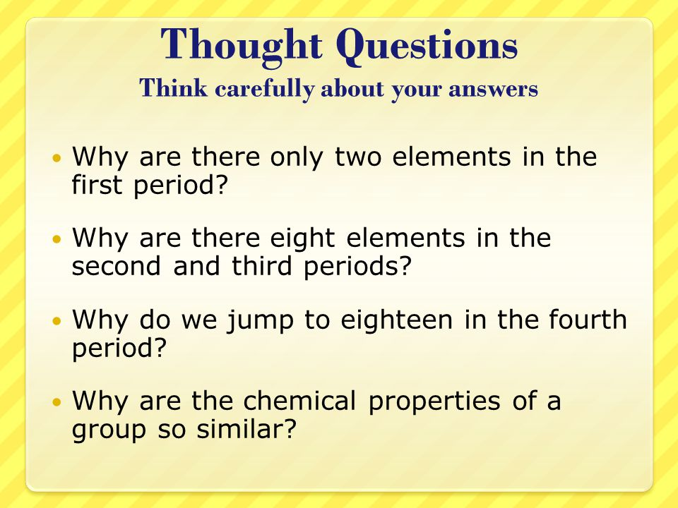 Thought Questions Think carefully about your answers