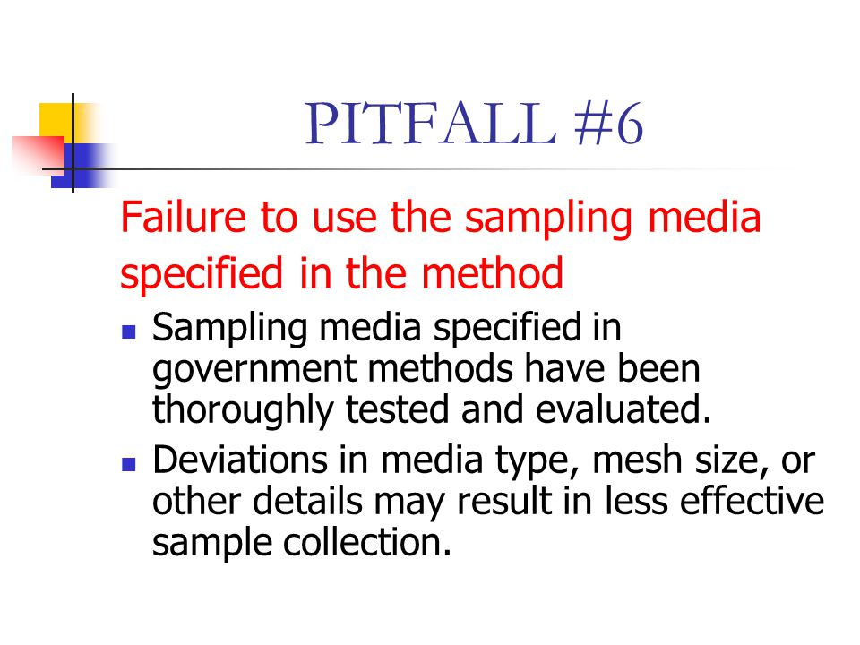 PITFALL #6 Failure to use the sampling media specified in the method