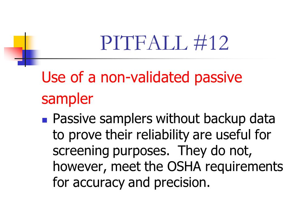 PITFALL #12 Use of a non-validated passive sampler
