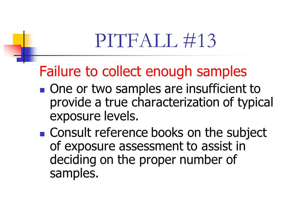 PITFALL #13 Failure to collect enough samples