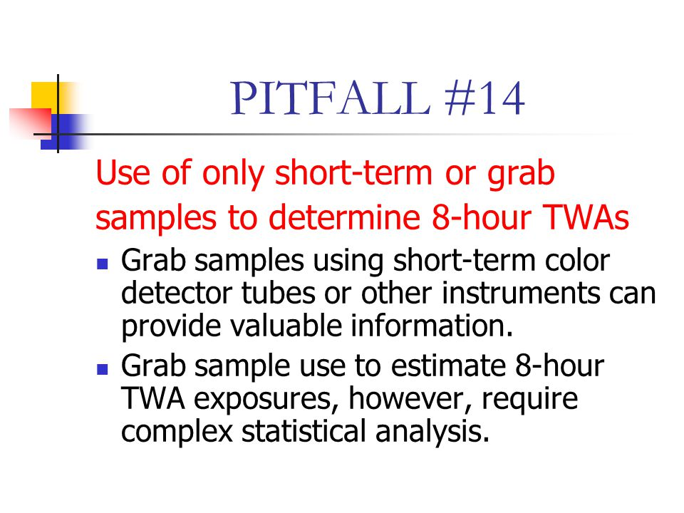 PITFALL #14 Use of only short-term or grab