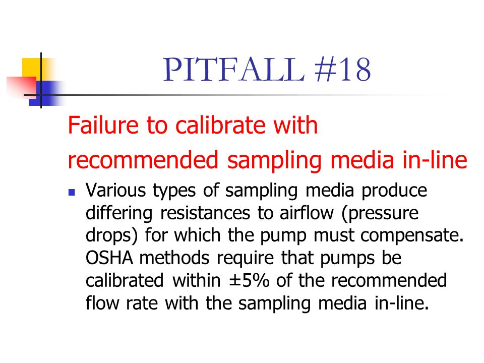 PITFALL #18 Failure to calibrate with
