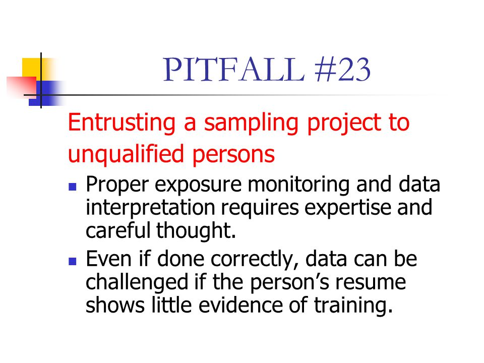 PITFALL #23 Entrusting a sampling project to unqualified persons