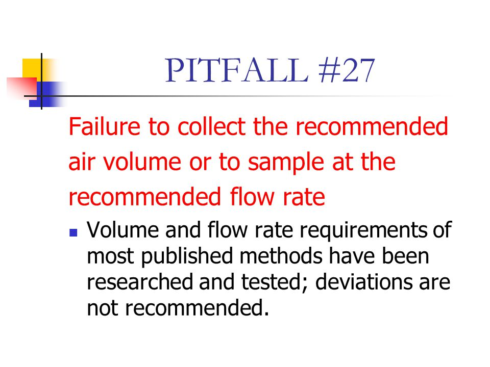 PITFALL #27 Failure to collect the recommended