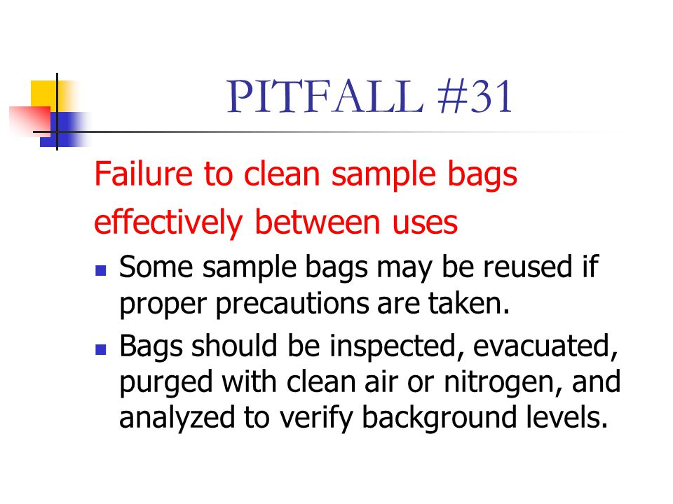 PITFALL #31 Failure to clean sample bags effectively between uses