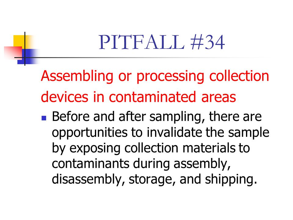 PITFALL #34 Assembling or processing collection