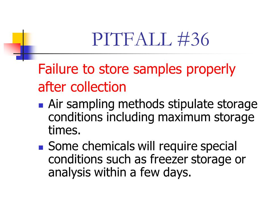 PITFALL #36 Failure to store samples properly after collection