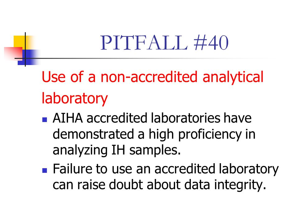 PITFALL #40 Use of a non-accredited analytical laboratory
