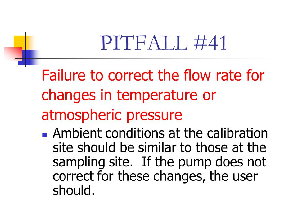 PITFALL #41 Failure to correct the flow rate for