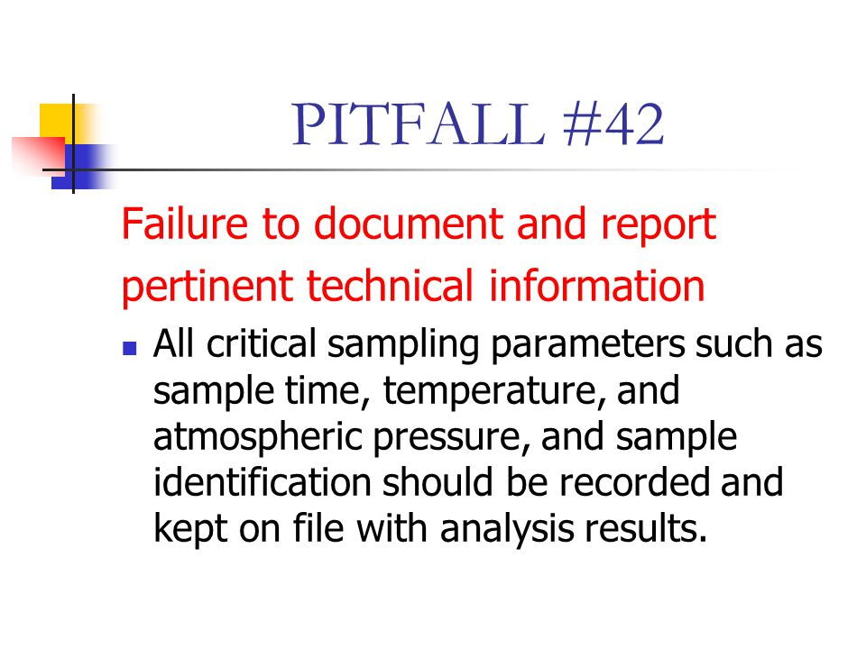 PITFALL #42 Failure to document and report