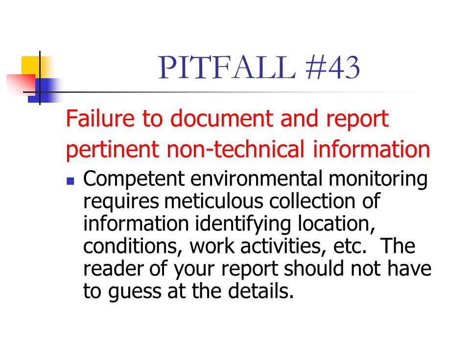 PITFALL #43 Failure to document and report