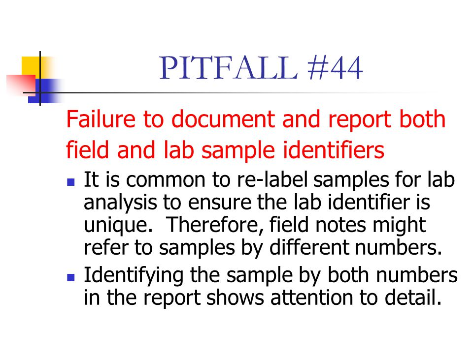 PITFALL #44 Failure to document and report both