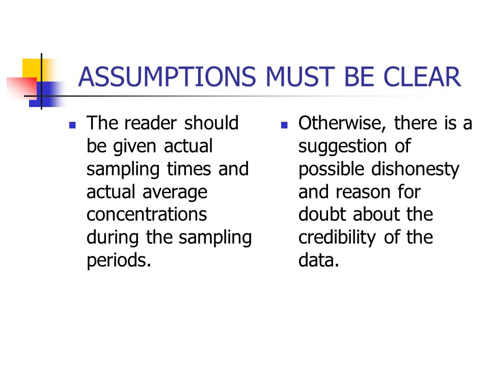 ASSUMPTIONS MUST BE CLEAR