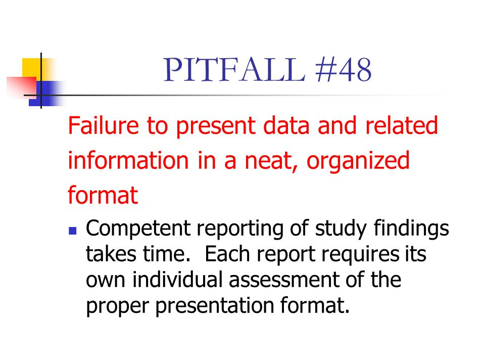 PITFALL #48 Failure to present data and related