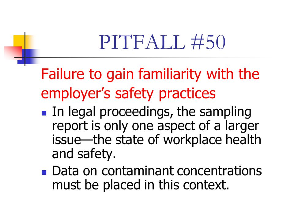 PITFALL #50 Failure to gain familiarity with the