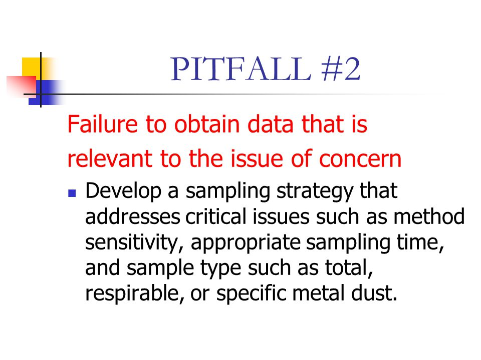 PITFALL #2 Failure to obtain data that is