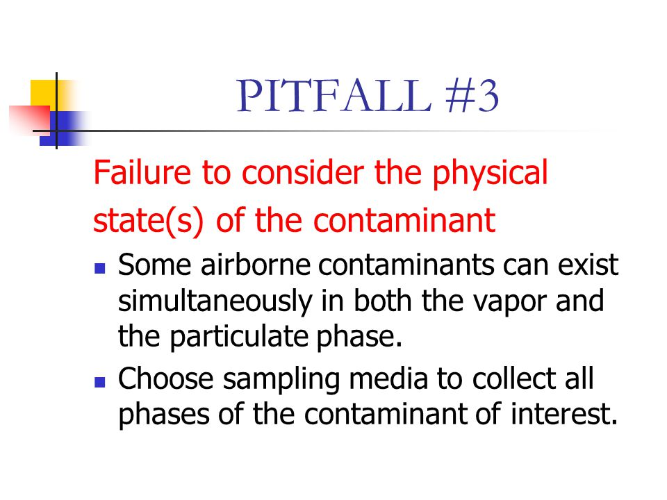 PITFALL #3 Failure to consider the physical