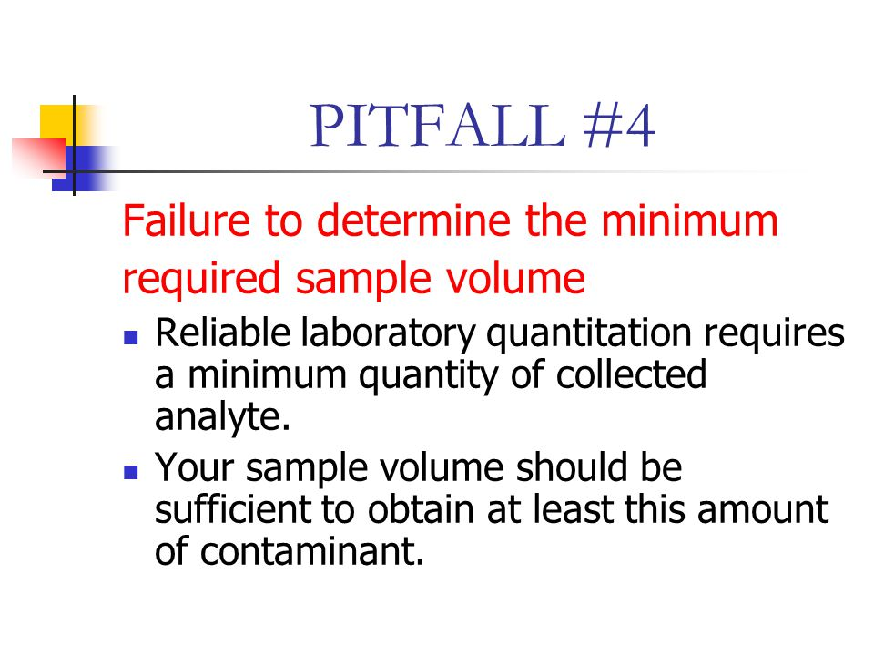 PITFALL #4 Failure to determine the minimum required sample volume