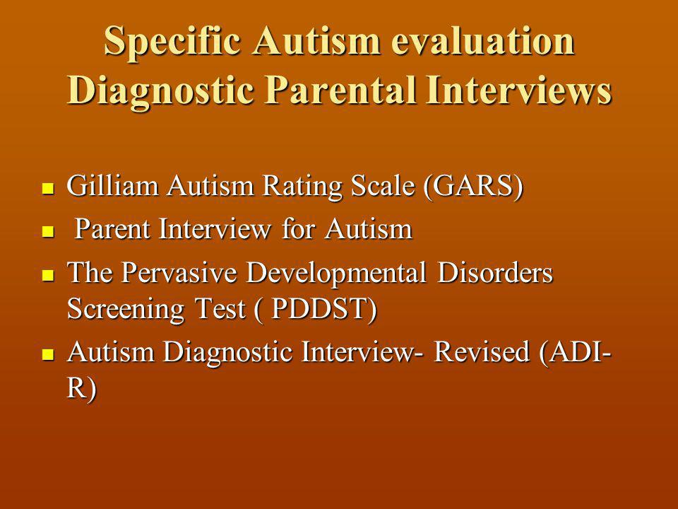 Specific Autism evaluation Diagnostic Parental Interviews
