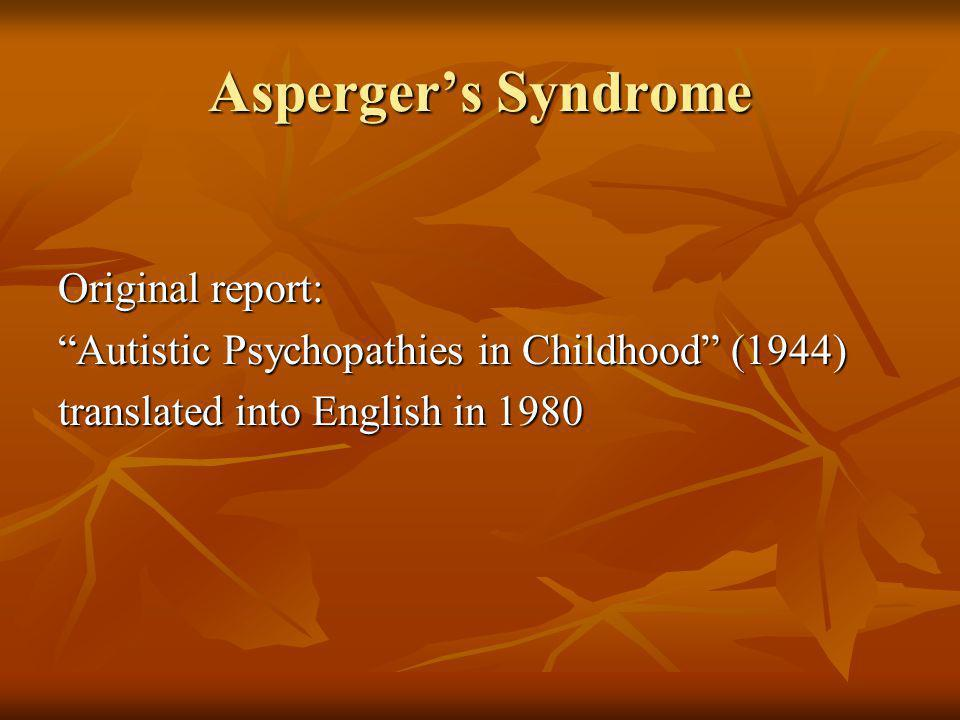 Asperger's Syndrome Original report: