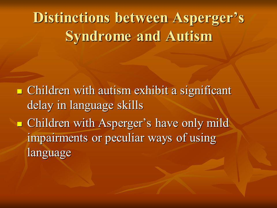 Distinctions between Asperger's Syndrome and Autism