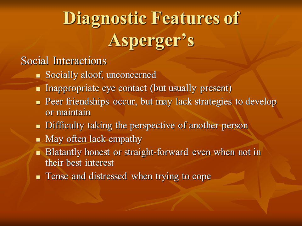 Diagnostic Features of Asperger's