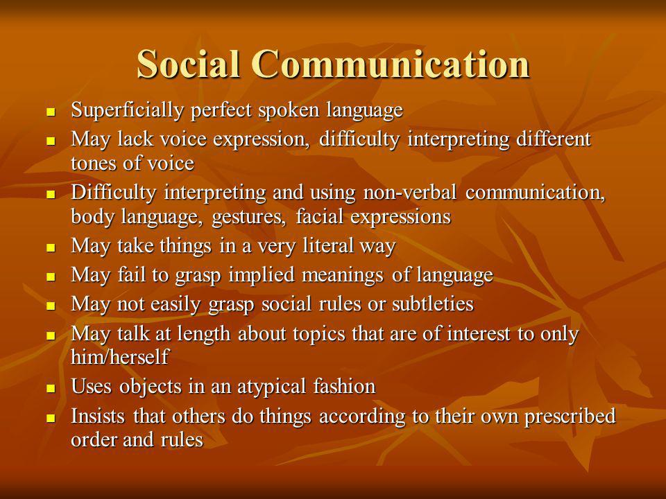 Social Communication Superficially perfect spoken language