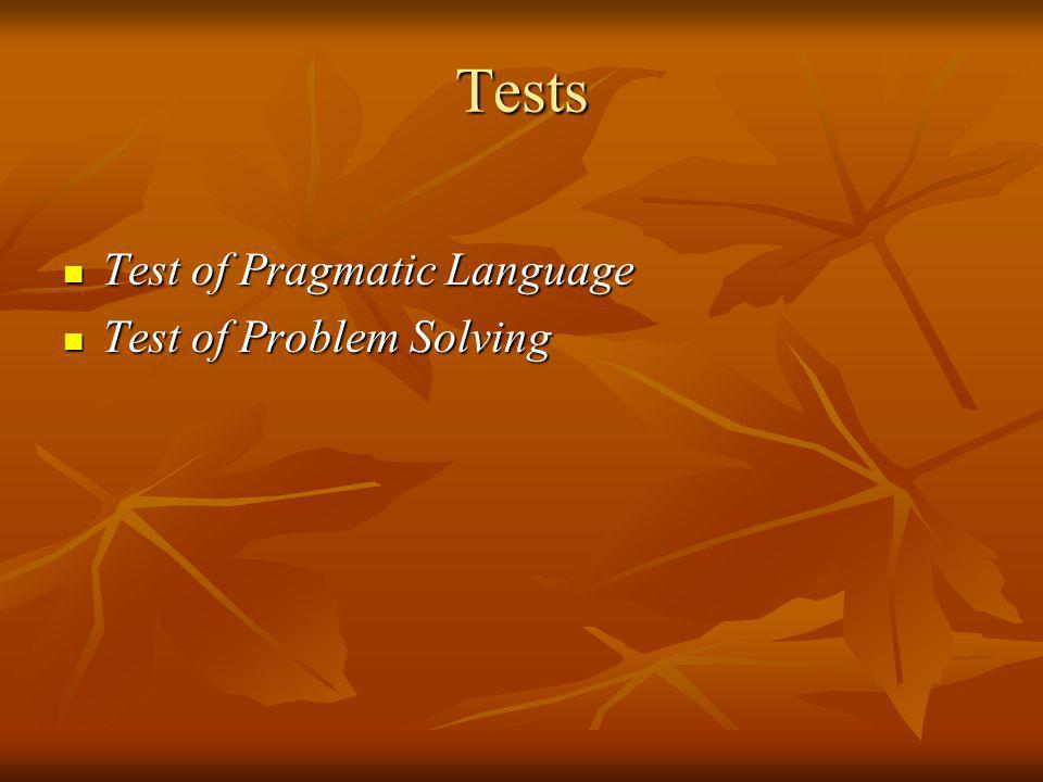 Tests Test of Pragmatic Language Test of Problem Solving