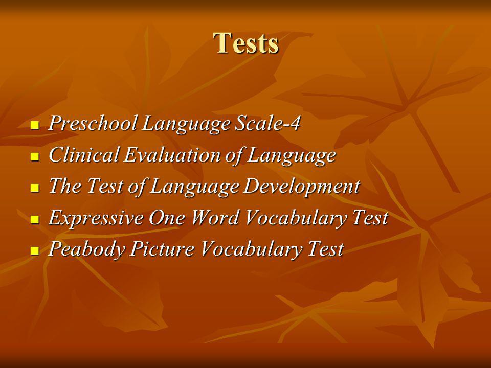 Tests Preschool Language Scale-4 Clinical Evaluation of Language