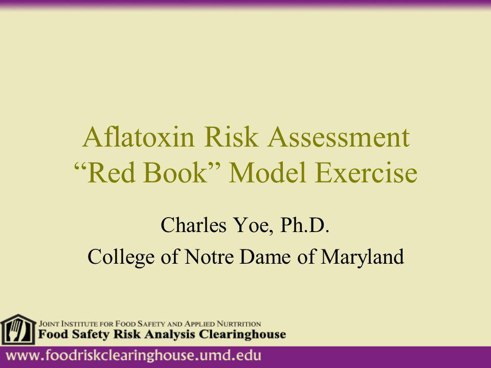 Aflatoxin Risk Assessment Red Book Model Exercise