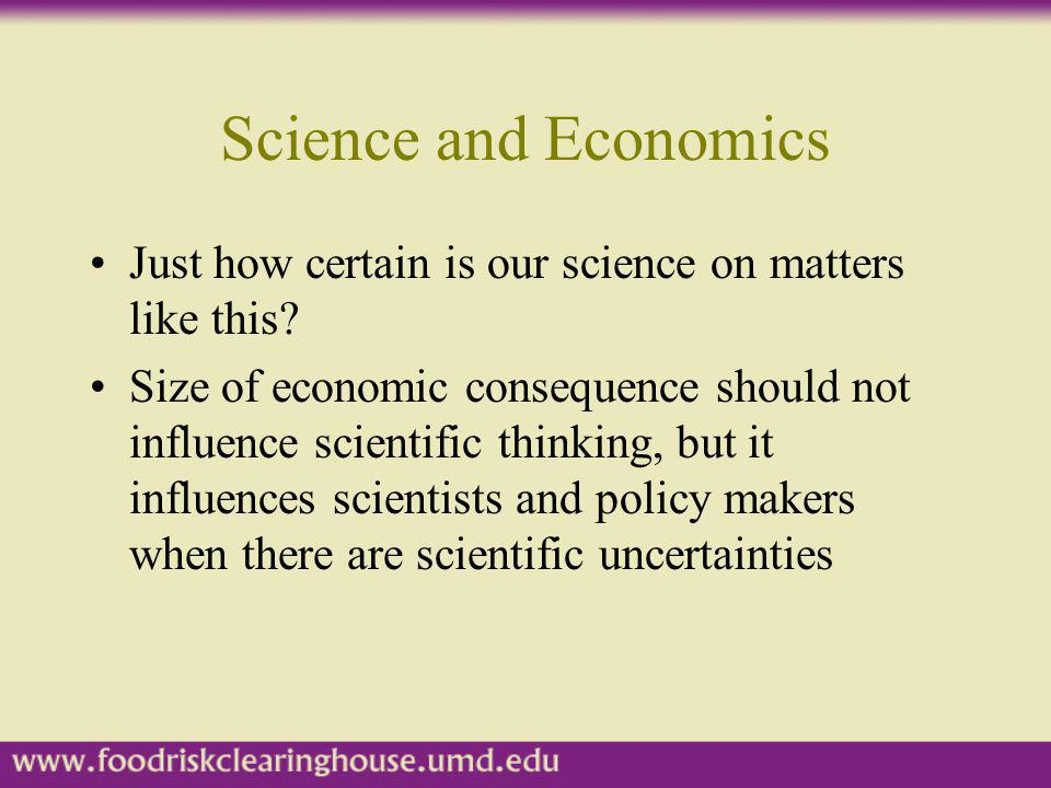 Science and Economics Just how certain is our science on matters like this