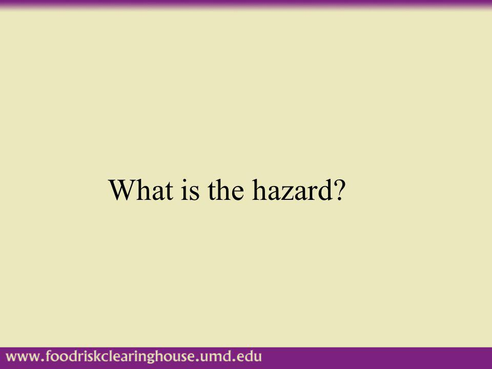 What is the hazard How are you coming along with the concepts of risk assessment. Can you answer this question