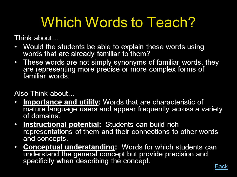 Which Words to Teach Think about…
