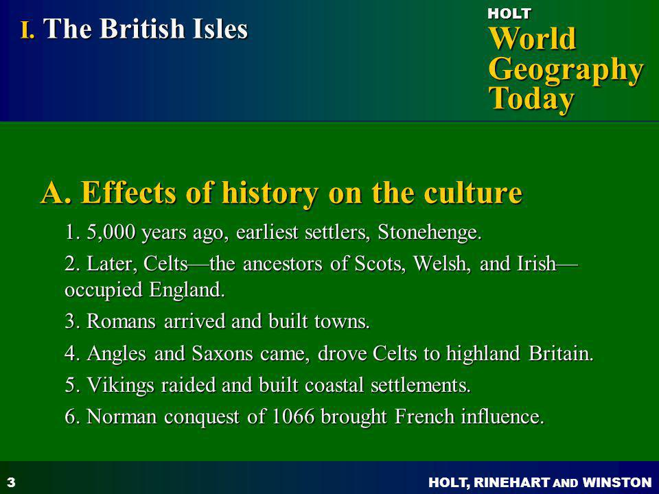 A. Effects of history on the culture