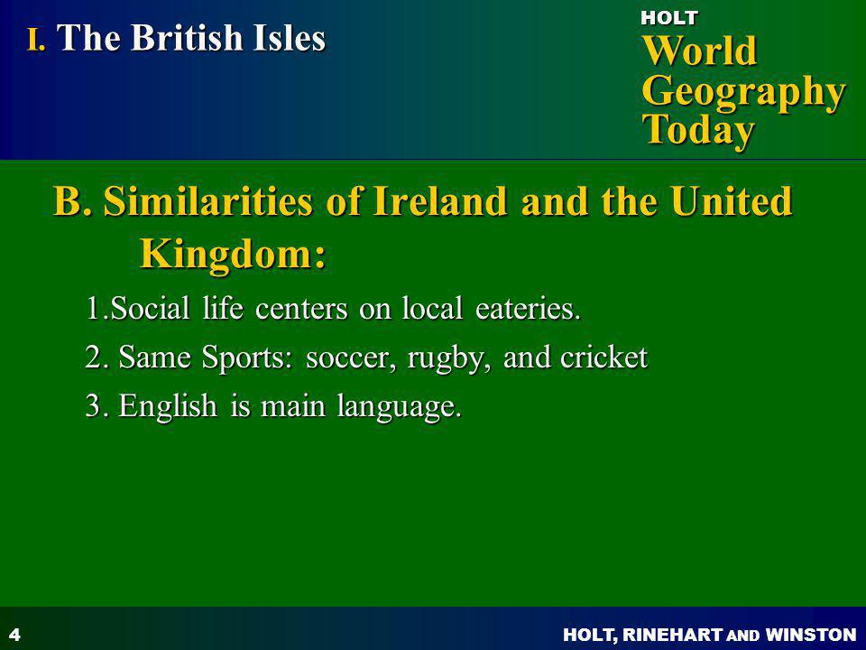 B. Similarities of Ireland and the United Kingdom: